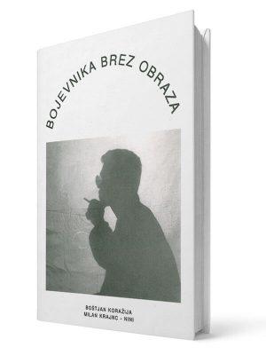Bojevnika brez obraza. Milan Krajnc. Tiskana knjiga.