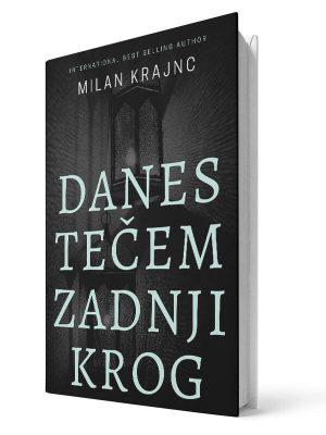 Danes tečem zadnji krog. Milan Krajnc. E-knjiga.