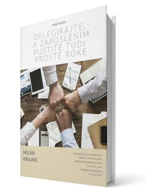 Zaposlenim pustite proste roke. Milan Krajnc. E-knjiga.