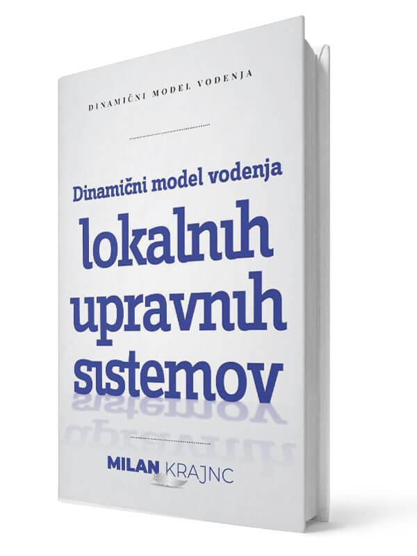 Dinamični model vodenja lokalnih upravnih sistemov. Milan Krajnc. Tiskana knjiga.