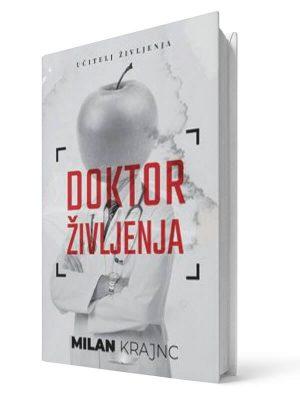 Doktor življenja. Milan Krajnc. Tiskana knjiga.