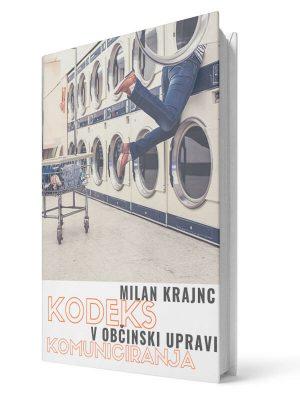 Kodeks komuniciranja v občinski upravi. Milan Krajnc. E-knjiga.