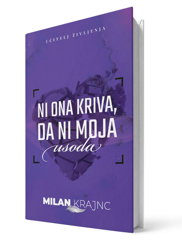 Ni ona kriva, da ni moja usoda. Milan Krajnc. Tiskana knjiga.