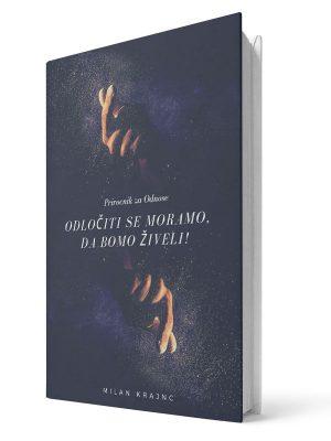 Odločiti se moramo, da bomo živeli. Milan Krajnc. E-knjiga.